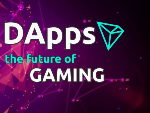 DAPPs - the future of gaming - TRON blockchain