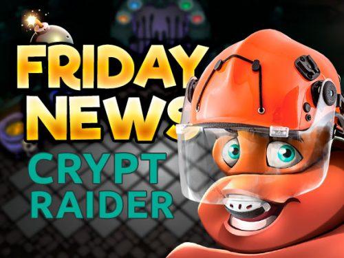FRIDAY news - crypt raider