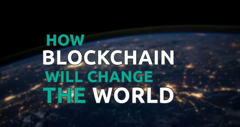 how blockchain will chanage the world