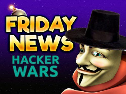 FRIDAY news - hacker wars