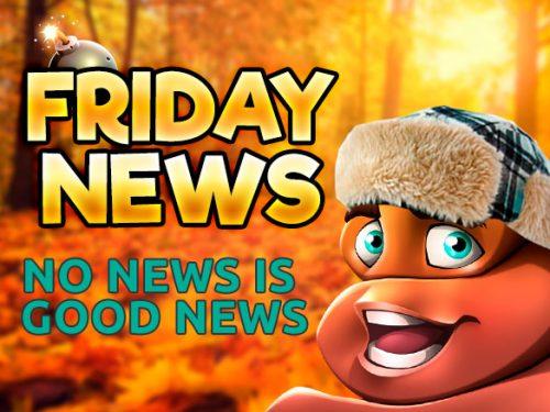 FRIDAY news no news is good news